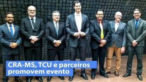CRA-MS, TCU e parceiros promovem evento sobre governança pública e combate à corrupção