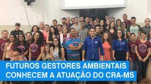 Futuros profissionais da área ambiental conhecem a atuação do CRA-MS