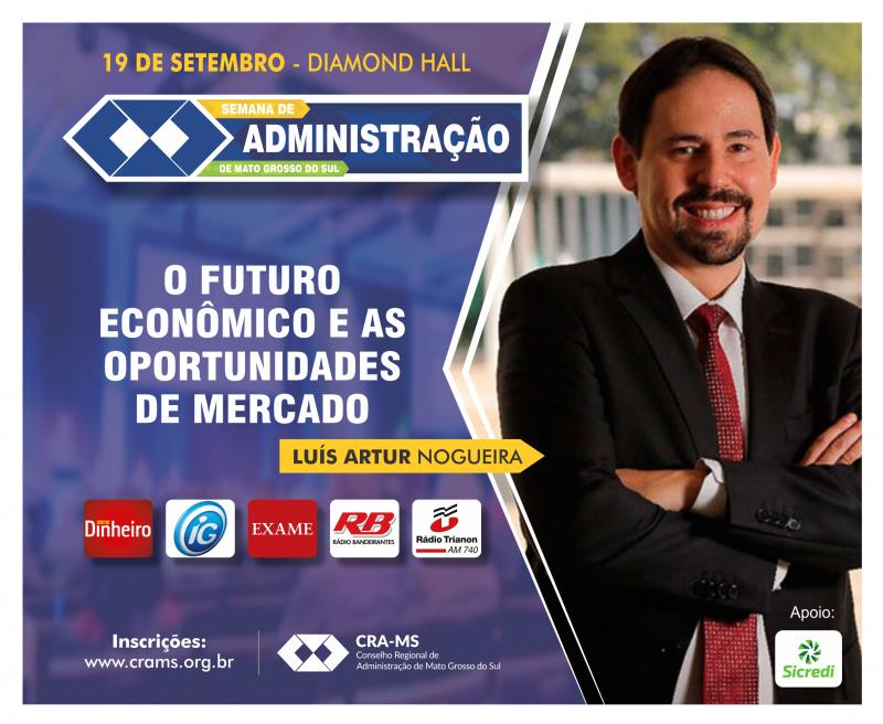 Reserve seu ingresso para a Semana de Administração com Luís Artur Nogueira
