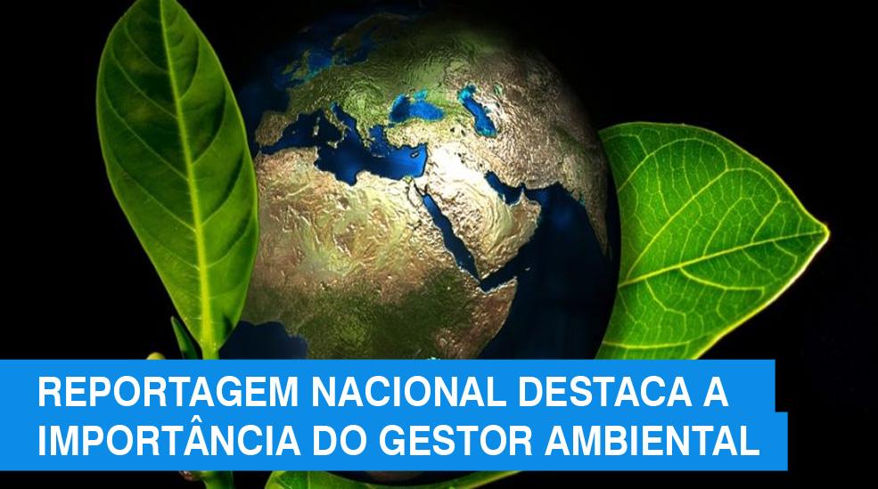 Reportagem do portal Exame destaca a importância do Gestor Ambiental