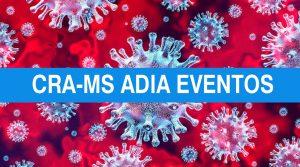 CRA-MS adia eventos e orienta profissionais de administração sobre o coronavírus
