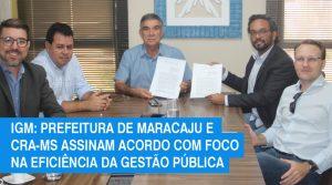 CRA-MS e Prefeitura de Maracaju assinam acordo para aprimorar a gestão pública