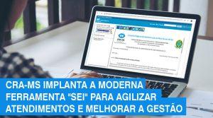 SEI: dados comprovam a eficiência do CRA-MS no atendimento aos profissionais e empresas