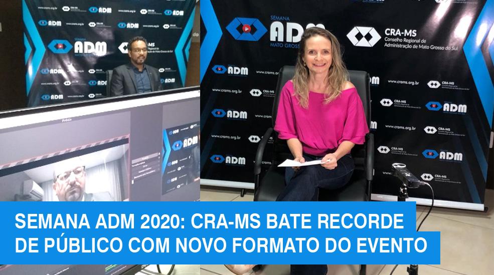 CRA-MS bate recorde de público ao diversificar os conteúdos da Semana ADM 2020