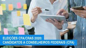 Eleições CFA/CRAs 2020: candidatos da Chapa 1 para o CFA