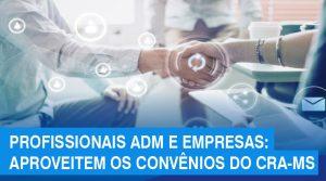 Profissionais ADM e dependentes podem aproveitar os benefícios dos convênios do CRA-MS