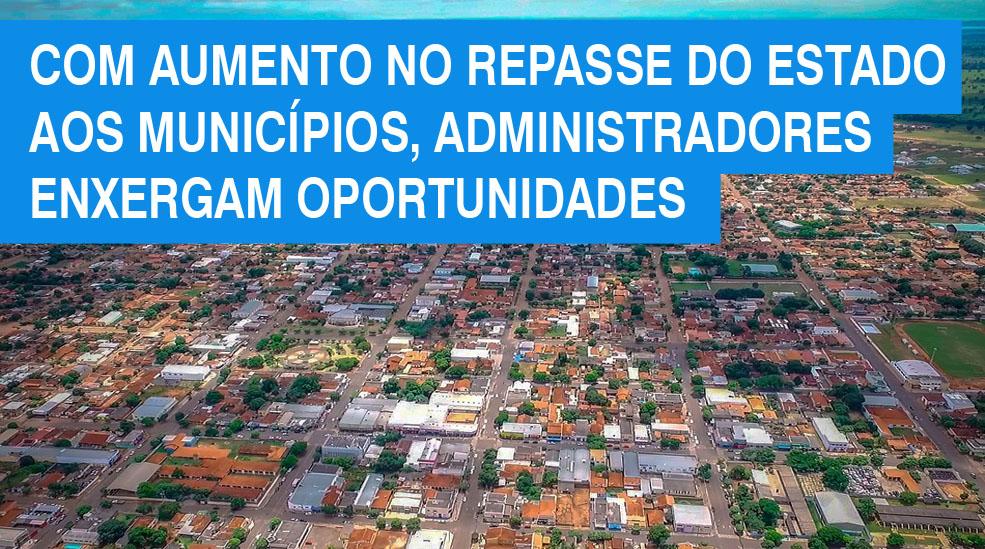 Com aumento no repasse do Estado aos municípios, administradores enxergam oportunidades