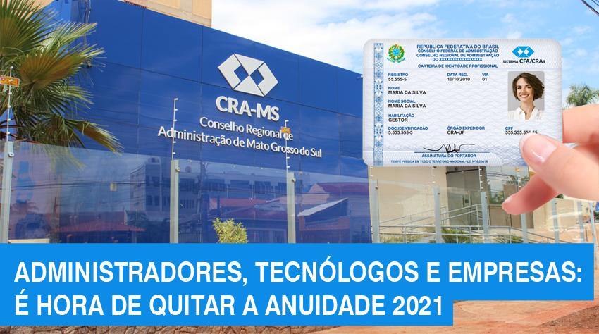 Entenda detalhes: Anuidade 2021 do CRA-MS dos profissionais e empresas continua disponível