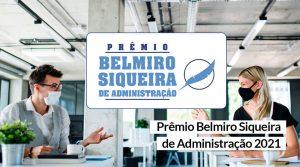 Empreendedorismo na Pandemia é a temática do Prêmio Belmiro Siqueira 2021