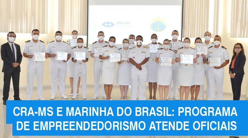 CRA-MS e 6º Distrito Naval da Marinha do Brasil desenvolvem programa de empreendedorismo para Oficiais